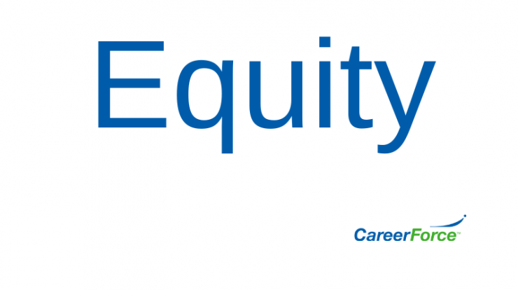 graphic that says Equity along with CareerForce logo