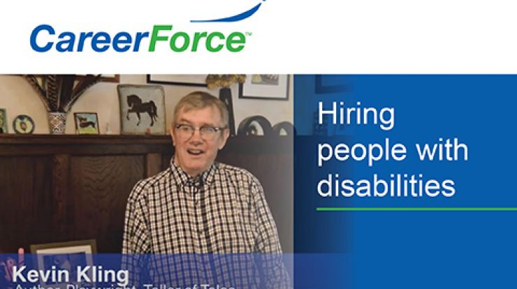 Hiring People with Disabilities graphic with image of Kevin Kling and CareerForce logo