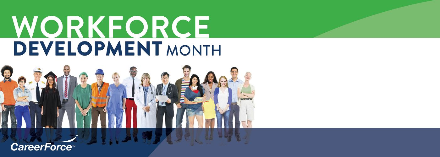 image of diverse people that says Workforce Development Month and has CareerForce logo